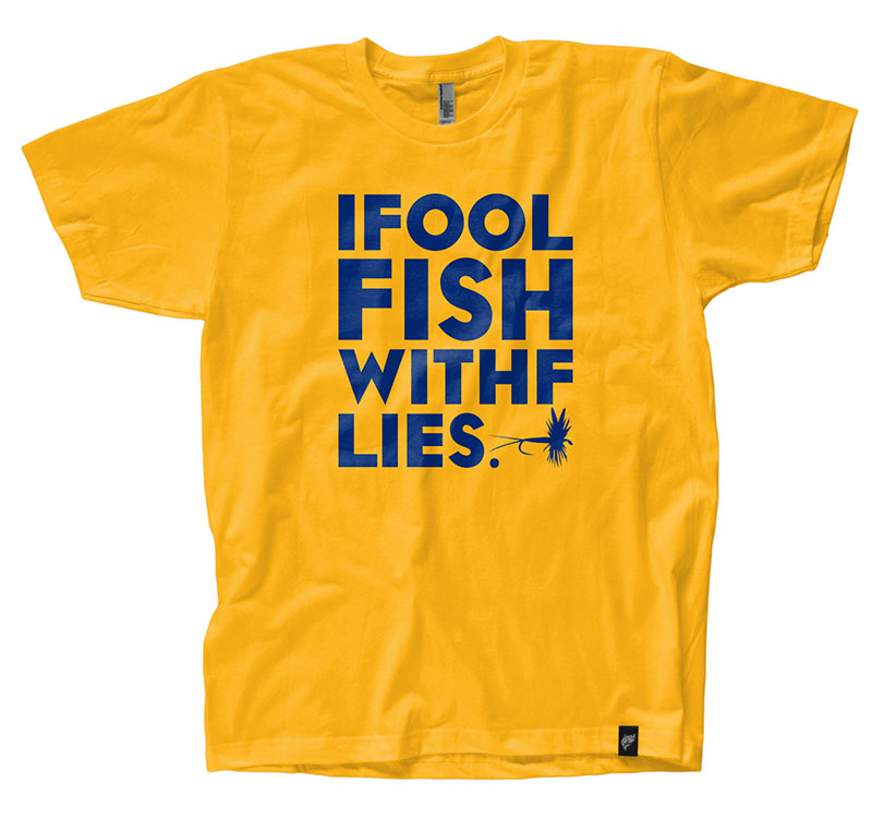 I fool fish t shirt the fly trout fly fishing apparel for Fly fishing shirt
