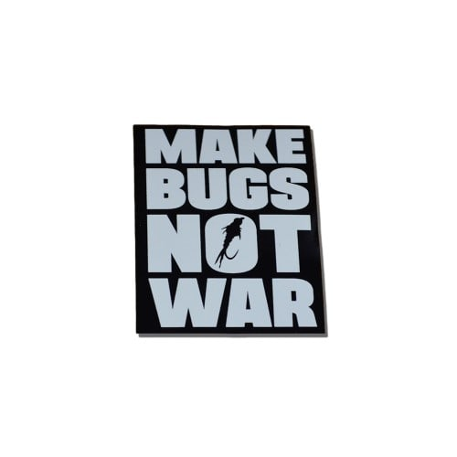 Make Bugs Not War Stickers
