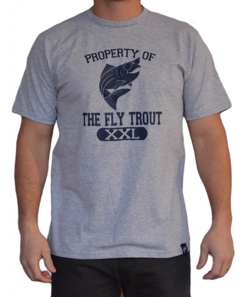 Property Of T Shirt The Fly Trout Fly Fishing Apparel