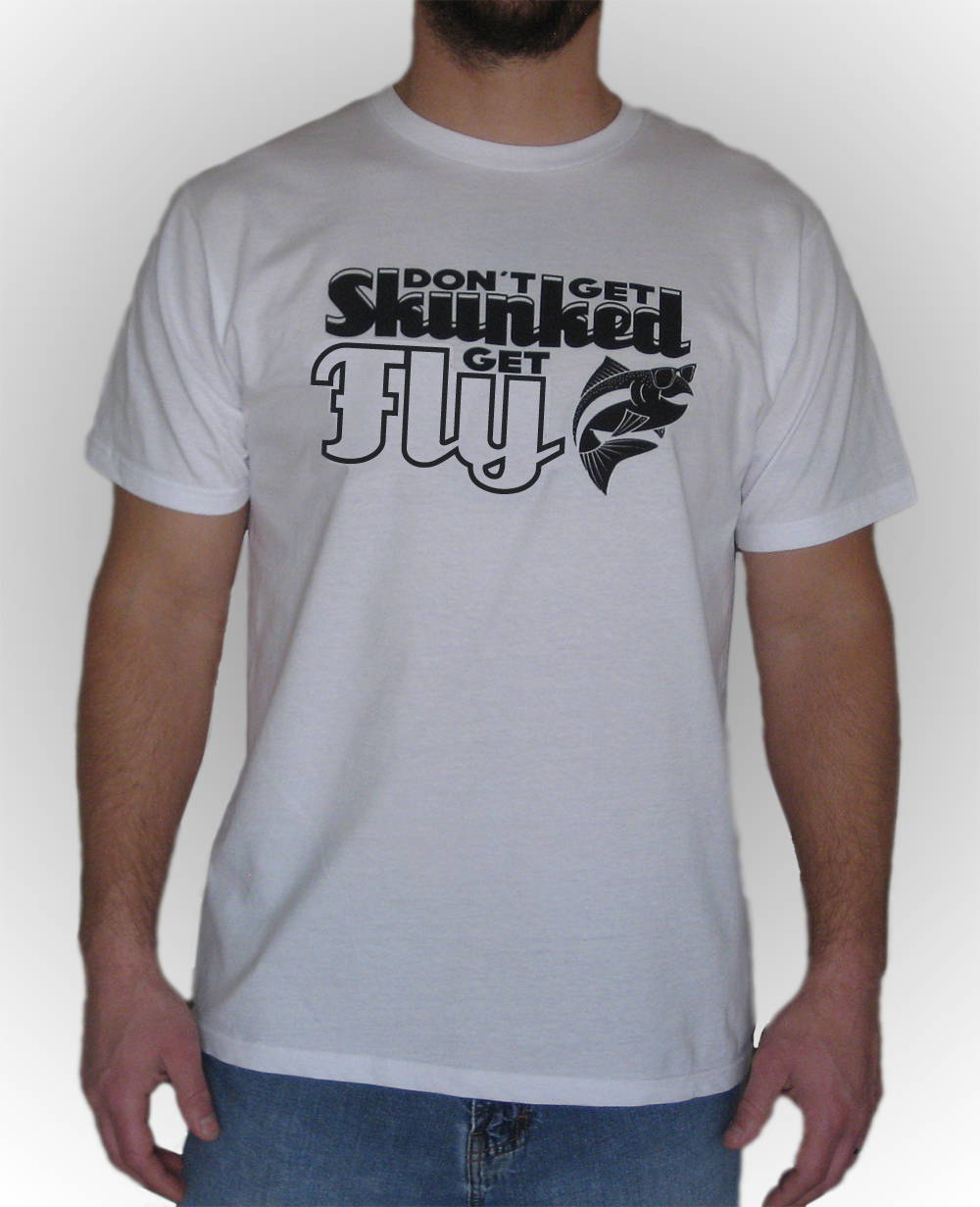 Don't Get Skunked Fly Fishing T-Shirt